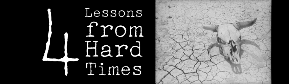 4 Lessons From Hard Times